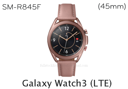 Samsung Galaxy Watch3 45mm Global | SM-R845F Full stock firmware, full repair firmware, Factory firmware, Combination firmware for Samsung Galaxy Watch3 Global LTE/4G | SM-R845F