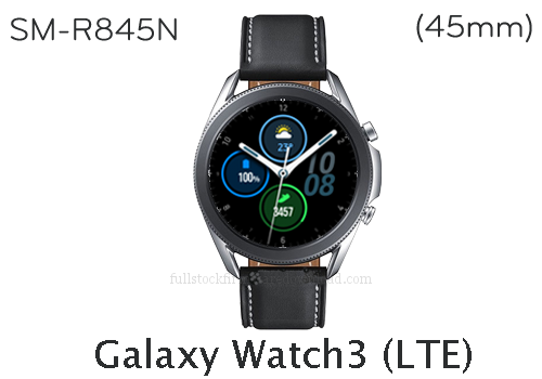 Samsung Galaxy Watch3 45mm | SM-R845N Full stock firmware, full repair firmware, Factory firmware, Combination firmware for Samsung Galaxy Watch3 | SM-R845N LTE